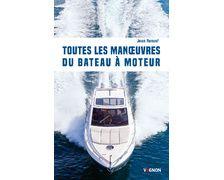 VAGNON Toutes les manoeuvres du bateau moteur