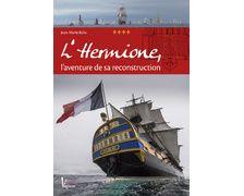 VAGNON L'Hermione, l'aventure de sa reconstruction